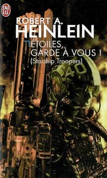 Etoiles, garde à vous ! (Starship troopers) - Robert AnsonHeinlein