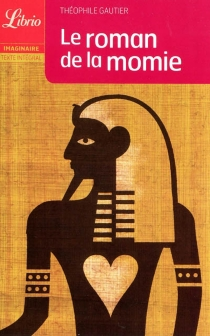 Le roman de la momie - ThéophileGautier