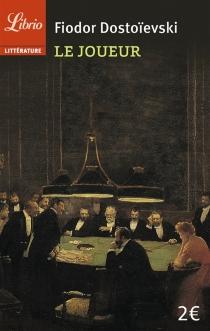 Le joueur - Fedor MikhaïlovitchDostoïevski