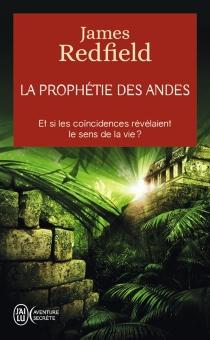 La prophétie des Andes : à la poursuite du manuscrit secret dans la jungle du Pérou - JamesRedfield