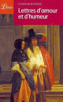 Lettres d'amour et d'humeur - Savinien deCyrano de Bergerac