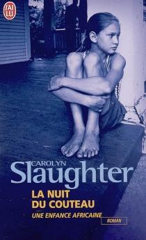 La nuit du couteau : une enfance africaine - CarolynSlaughter