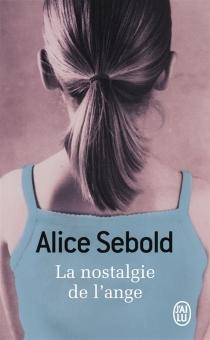 La nostalgie de l'ange - AliceSebold