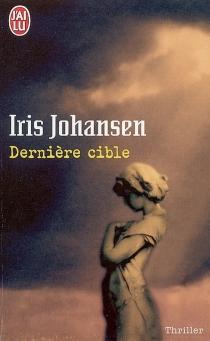 Dernière cible - IrisJohansen