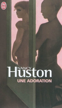 Une adoration - Nancy Huston