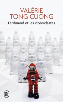 Ferdinand et les iconoclastes - ValérieTong Cuong