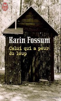 Celui qui a peur du loup - KarinFossum