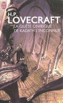 La quête onirique de Kadath l'inconnue - Howard PhillipsLovecraft