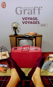 Voyage, voyages - LaurentGraff