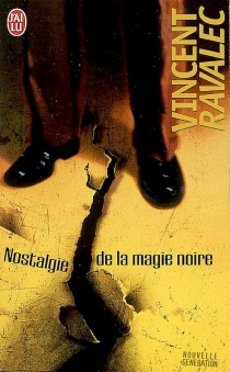 Nostalgie de la magie noire - VincentRavalec