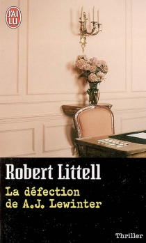 La défection de A. J. Lewinter - Robert Littell
