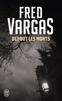 Debout les morts - FredVargas