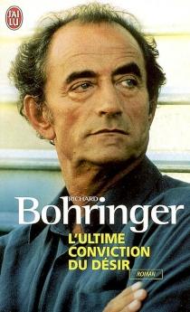 L'ultime conviction du désir - RichardBohringer