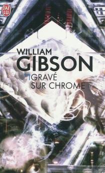 Gravé sur chrome - WilliamGibson
