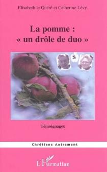 La pomme : un drôle de duo ! - ÉlisabethLe Quéré