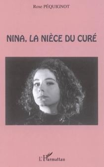 Nina, la nièce du curé - RosePéquignot