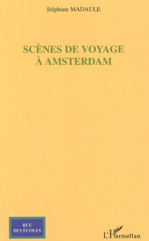 Scènes de voyage à Amsterdam - StéphaneMadaule
