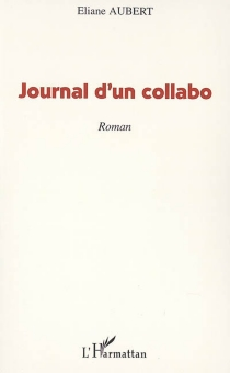 Journal d'un collabo - Eliane Aubert