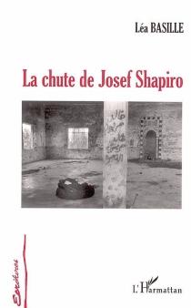 La chute de Josef Shapiro - LéaBasille