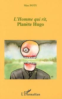 L'homme qui rit : planète Hugo - MaxPoty