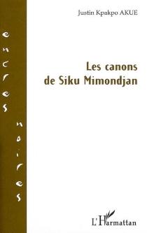 Les canons de Siku Mimondjan - Justin KpakpoAkue