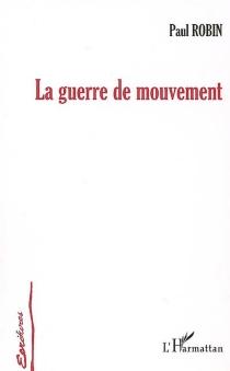 La guerre de mouvement - PaulRobin