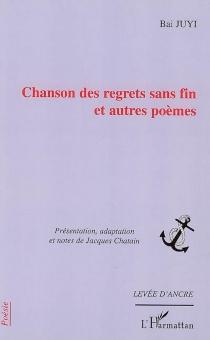 Chanson des regrets sans fin : et autres poèmes - JuyiBai