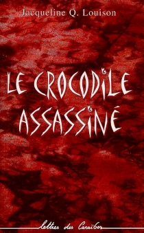 Le crocodile assassiné - Jacqueline Louison
