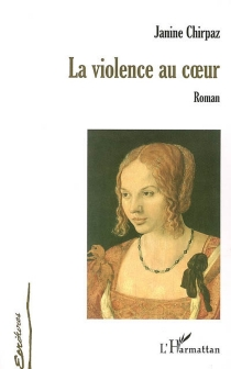 La violence au coeur - JanineChirpaz