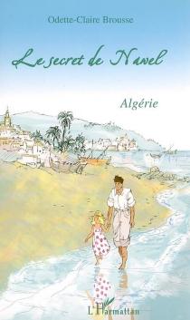 Le secret de Nawel - Odette-ClaireBrousse