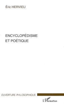 Encyclopédisme et poétique - ÉricHervieu
