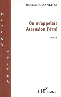 On m'appelait Ascension Férié - Dibakana Mankessi