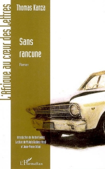Sans rancune : version inédite - Thomas R. Kanza