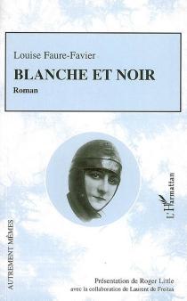 Blanche et Noir - LouiseFaure-Favier