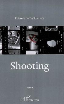 Shooting - Etienne deLa Rochère