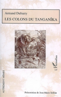 Les colons du Tanganîka - Armand Dubarry