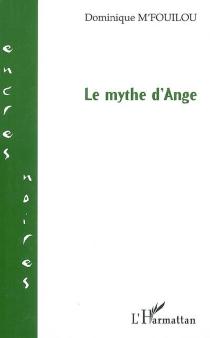 Le mythe d'Ange - DominiqueM'Fouilou