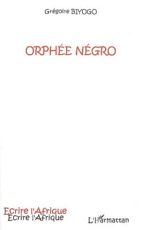 Orphée négro - GrégoireBiyogo