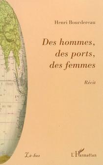 Des hommes, des ports, des femmes - HenriBourdereau