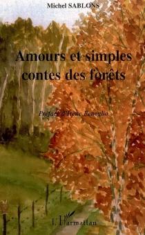 Amours et simples contes des forêts - MichelSablons