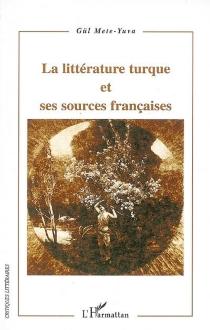 La littérature turque et ses sources françaises - GülMete-Yuva