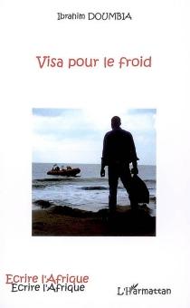 Visa pour le froid - IbrahimDoumbia