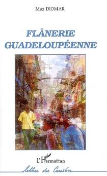 Flânerie guadeloupéenne - MaxDiomar