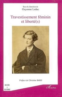 Travestissement féminin et liberté(s) -