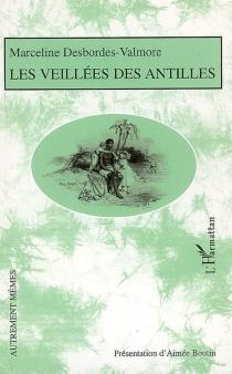 Les veillées des Antilles - MarcelineDesbordes-Valmore