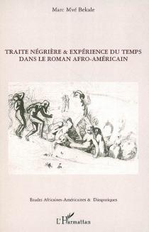 Traite négrière et expérience du temps dans le roman afro-américain - MarcMvé Bekale