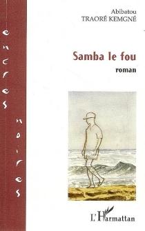 Samba le fou - AbibatouTraoré