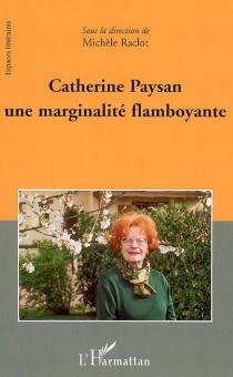 Catherine Paysan, une marginalité flamboyante -