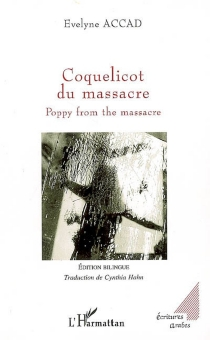 Coquelicot du massacre| Poppy from the massacre - Evelyne Accad
