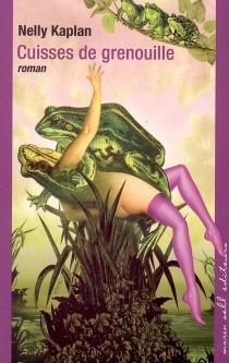 Cuisses de grenouille - NellyKaplan